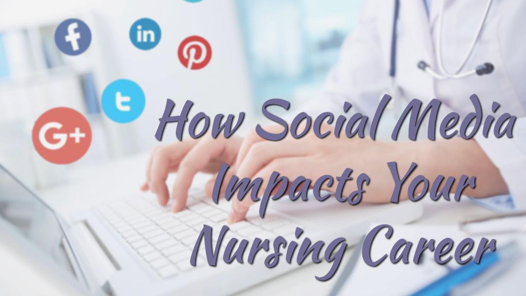 How Social Media Impacts Your Nursing Career