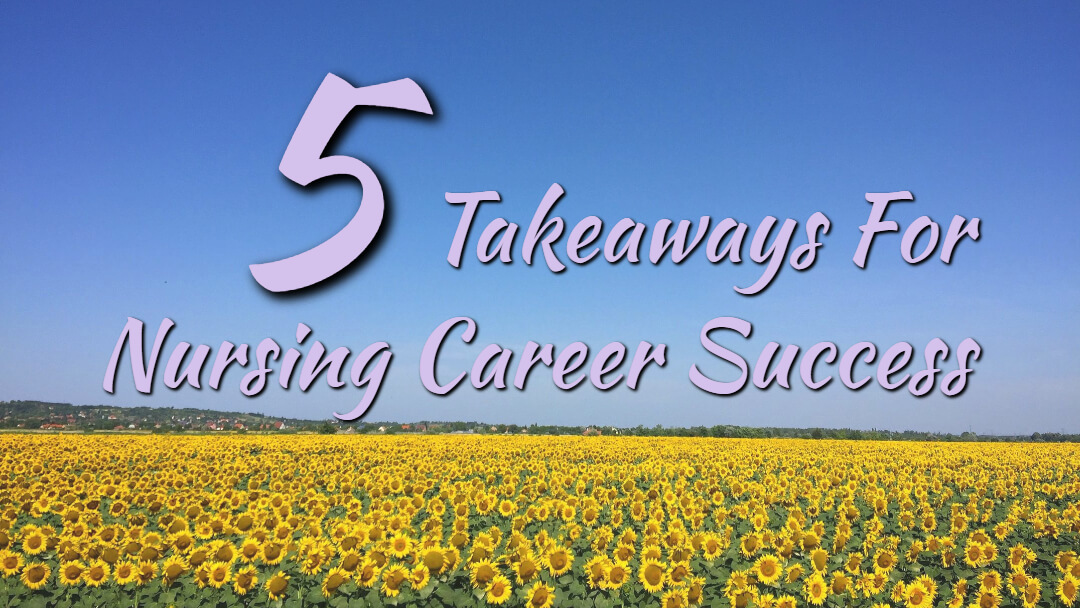 5 Takeaways For Nursing Career Success