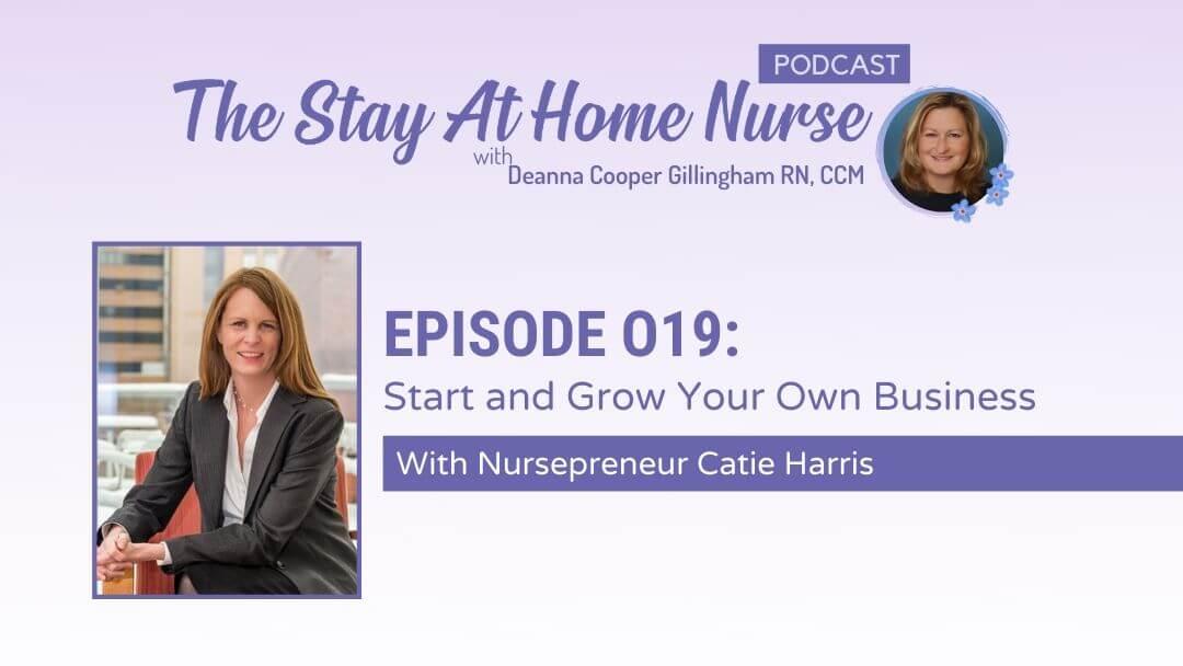 Start & Grow Your Own Business with NursePreneur Catie Harris