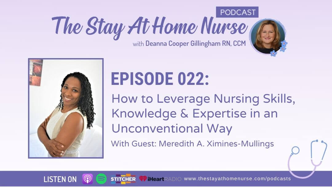 How to Leverage Nursing Skills, Knowledge & Expertise in an Unconventional Way with Meredith Ximines-Mullings