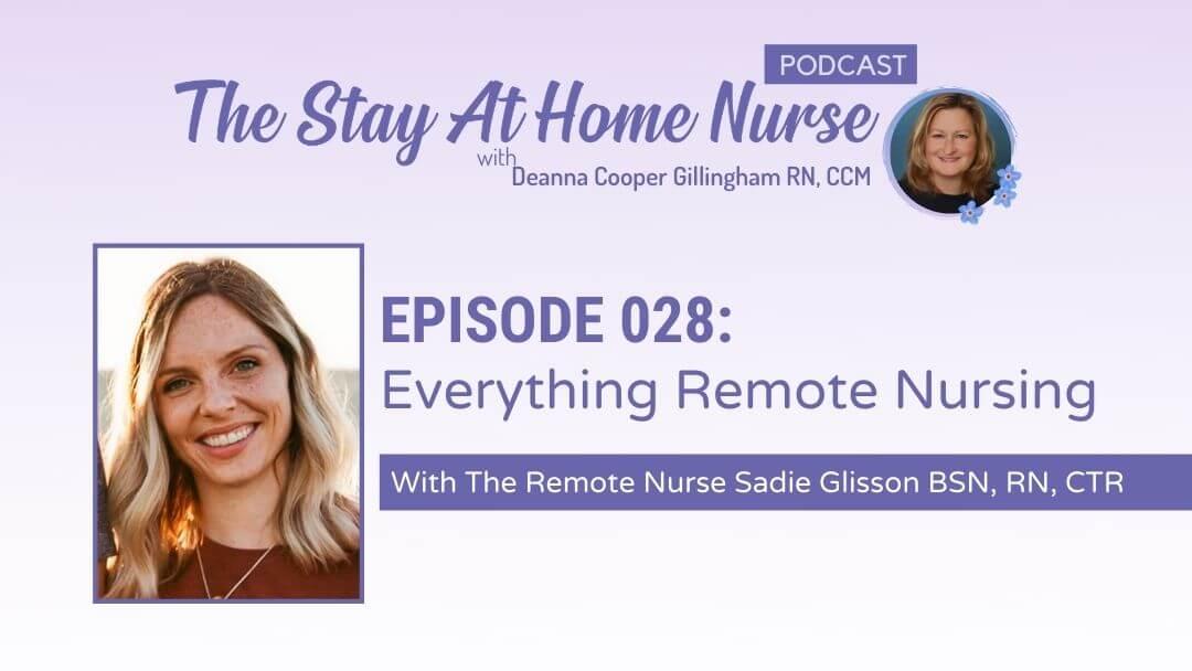 Everything Remote Nursing with The Remote Nurse Sadie Glisson