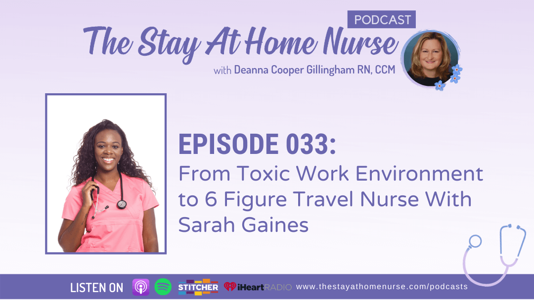 From Toxic Work Environment to 6 Figure Travel Nurse With Sarah Gaines