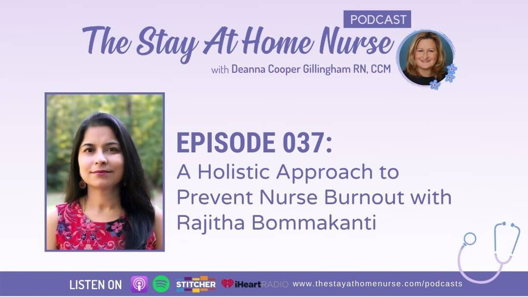 A Holistic Approach to Prevent Nurse Burnout with Rajitha Bommakanti
